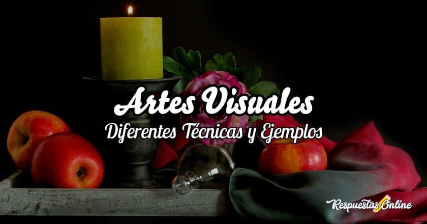 Diferentes técnicas y ejemplos de las artes visuales