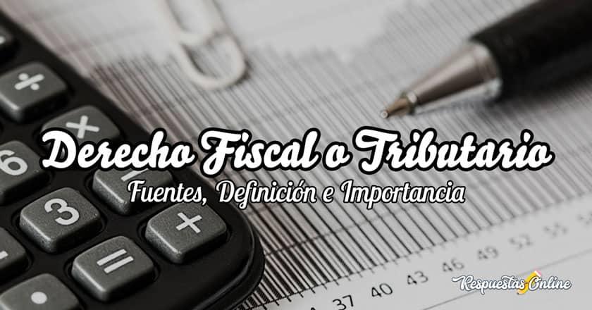 Cuáles son las fuentes del derecho fiscal o tributario