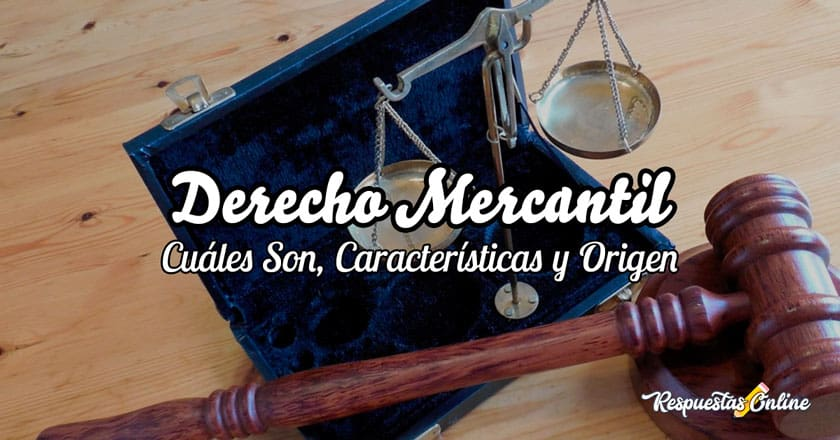 Fuentes del derecho mercantil: Características e Importancia