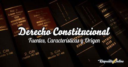 Cuáles son las fuentes del derecho constitucional