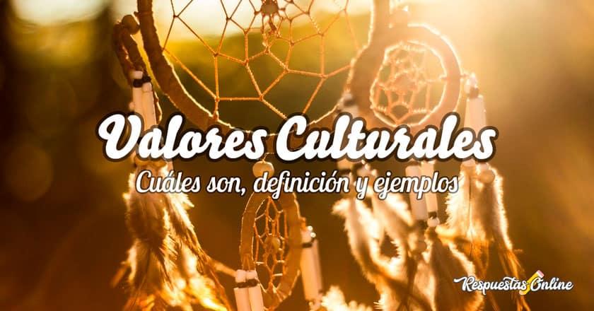 Definición y ejemplos de valores culturales