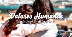 Los 5 valores humanos más importantes