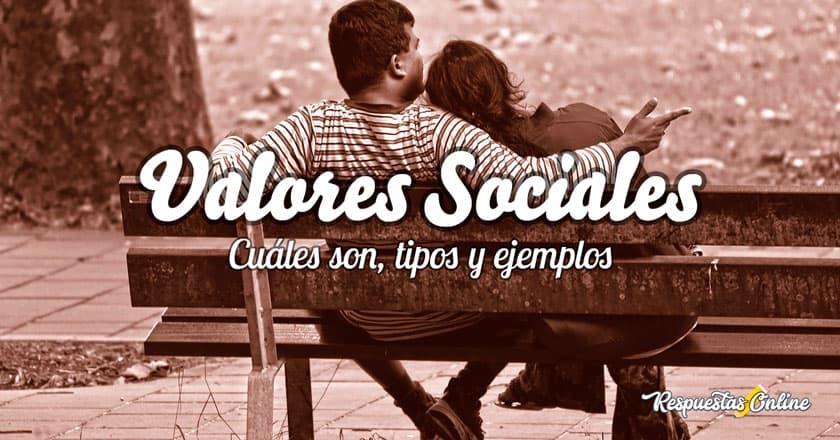 Tipos y ejemplos de valores sociales